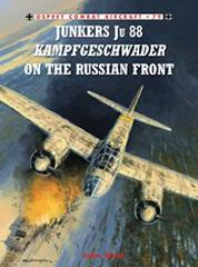 Junkers Ju 88 - Kampfgeschwader on the Russian Front