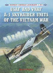 USAF and VNAF A-1 Skyraider Units of the Vietnam War