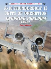 A-10 Thunderbolt II - Units of Operation Enduring Freedom 2002-07
