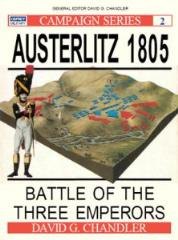 Austerlitz 1805 - Battle of the Three Emperors