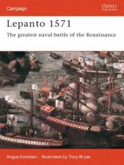 Lepanto 1571 - The Greatest Naval Battle of the Renaissance