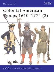 Colonial American Troops (2) - 1610-1774