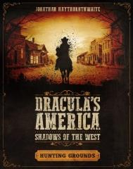 Dracula's America - Shadows of the West - Hunting Grounds