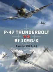 P-47 Thunderbolt vs. Bf 109G/K - Europe 1943-45