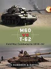 M60 vs. T-62 - Cold War Combatants 1956-92