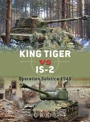 King Tiger vs. IS-2 - Operation Solstice 1945