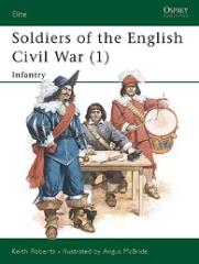 Soldiers of the English Civil War (1) - Infantry