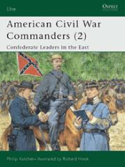 American Civil War Commanders (2) - Confederate Leaders in the East