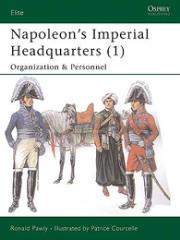 Napoleon's Imperial Headquarters (1) - Organization & Personnel