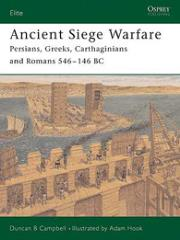 Ancient Siege Warfare - Persians, Greeks, Carthaginians and Romans 546-146 BC