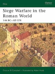 Siege Warfare in the Roman World 146 BC-AD 378