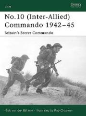 No. 10 (Inter-Allied) Commando 1942-45 - Britain's Secret Commando