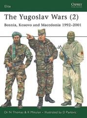 Yugoslav Wars, The (2) - Bosnia, Kosovo and Macedonia 1992-2001