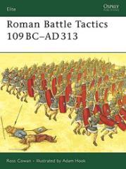 Roman Battle Tactics 109 BC - AD 313