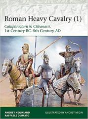Roman Heavy Calvary (1) - Cataphractarii & Clibanarii, 1st Century BC - 5th Century AD