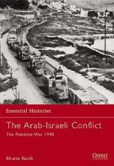 Arab-Israeli Conflict, The - The Palestine War 1948