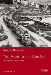 Arab-Israeli Conflict, The - The Palestine War 1948
