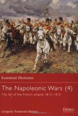 Napoleonic Wars, The (4) - The Fall of the French Empire 1813-1815