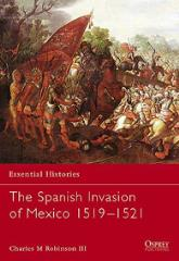 Spanish Invasion of Mexico 1519-1521, The