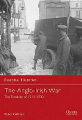Anglo-Irish War, The - The Troubles of 1913-1922