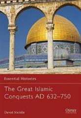 Great Islamic Conquests AD 632-750, The