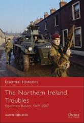 Northern Ireland Troubles, The - Operation Banner 1969-2007