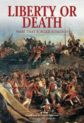 Liberty or Death - Wars that Forged a Nation