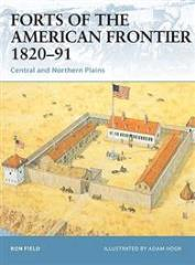 Forts of the American Frontier 1820-91 - Central and Northern Plains