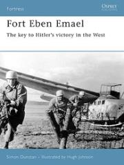 Fort Eben Emael - The Key to Hitler's Victory in the West