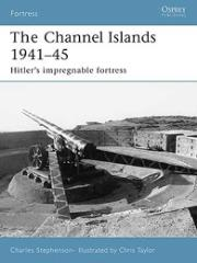 Channel Islands 1941-45, The - Hitler's Impregnable Fortress
