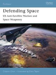 Defending Space - US Anti-Satellite Warfare and Space Weaponry