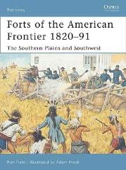 Forts of the American Frontier 1820-91 - The Southern Plains and Southwest