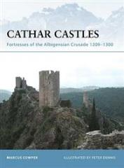Cathar Castles - Fortresses of the Albigensian Crusade 1209-1300