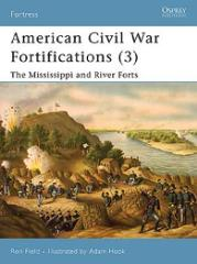 American Civil War Fortifications (3) - The Mississippi and River Forts