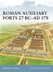 Roman Auxiliary Forts 27 BC - AD 378