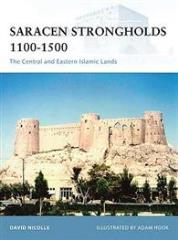 Saracen Strongholds 1100-1500 - The Central and Eastern Islamic Lands