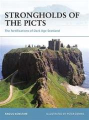 Strongholds of the Picts - The Fortifications of Dark Age Scotland
