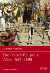 French Religious Wars, The - 1562-1598
