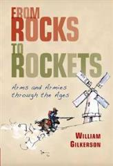From Rocks to Rockets - Arms and Armies Through the Ages