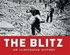Blitz, The - An Illustrated History