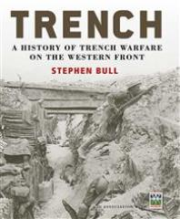 Trench - A History of Trench Warfare on the Western Front