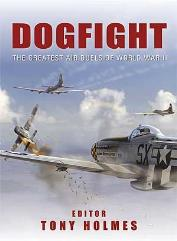 Dogfight - The Greatest Air Duels of World War II