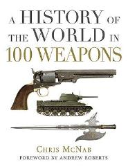 History of the World in 100 Weapons, A (1st Edition)