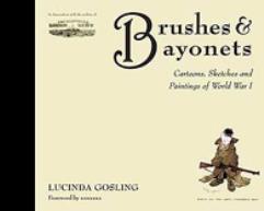 Brushes & Bayonets - Cartoons, Sketches and Paintings of World War I