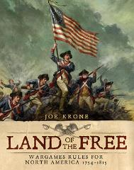 Land of the Free - Wargames Rules for North America 1754-1815