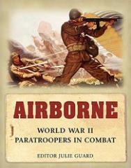 Airborne - World War II Paratroopers in Combat