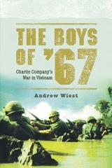 Boys of '67, The - Charlie Company's War in Vietnam