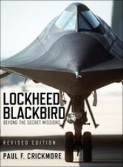 Lockheed Blackbird - Beyond the Secret Missions (Revised Edition)