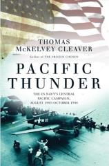 Pacific Thunder - The US Navy's Central Pacific Campaign, August 1943 - October 1944