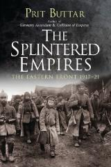 Splintered Empires, The - The Easter Front 1917-21